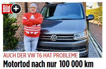 VW T6: Motorprobleme (BILDplus) VW-Motortod nach nur 100.000 km
