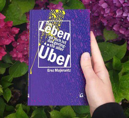 """Über ,,das Leben an sich ist das geringste aller Übel"""" von Erez Majerantz"""